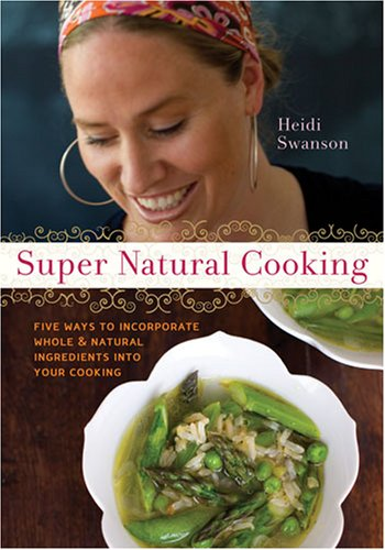Cover of Super Natural Cooking by Heidi Swanson