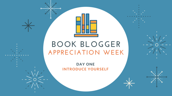 Introduce Yourself, Book Blogger Appreciation Week