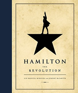 Hamilton: The Revolution by Lin-Manuel Miranda and Jeremy McCarter